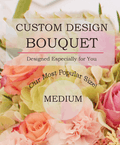 Custom Design Bouquet (Medium)